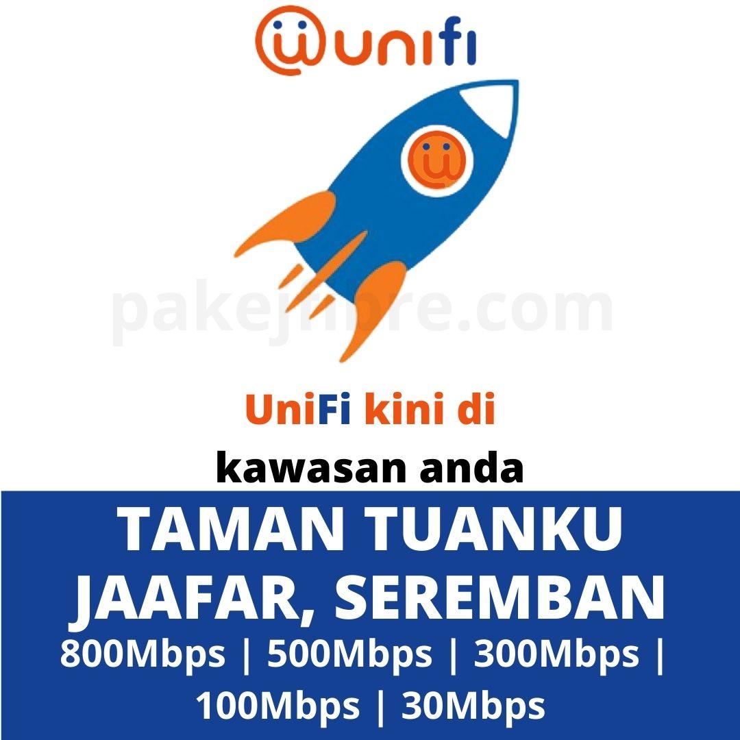 UNIFI COVERAGE TAMAN TUANKU JAAFAR, SEREMBAN